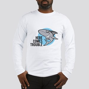 Shark- Here comes trouble Long Sleeve T-Shirt