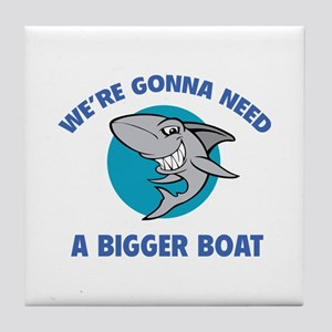 We're gonna need a bigger boat Tile Coaster