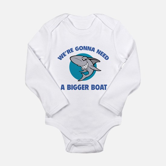 We're gonna need a bigger boat Long Sleeve Infant