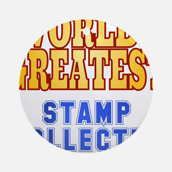 World's Greatest Stamp Collector Ornament (Round)