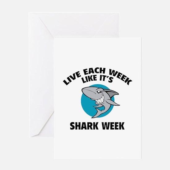 Live each week like it's shark week Greeting Card