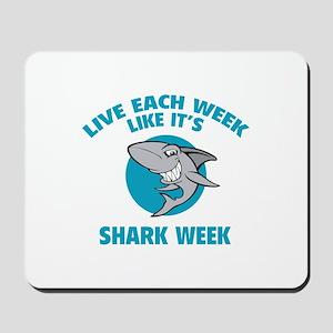 Live each week like it's shark week Mousepad