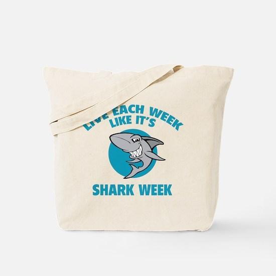 Live each week like it's shark week Tote Bag