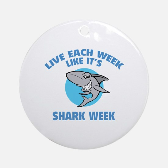 Live each week like it's shark week Ornament (Roun