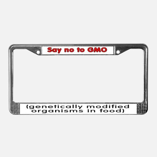 Say no to GMO - License Plate Frame