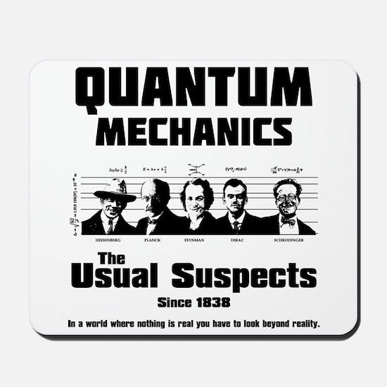 Quantum Mechanics-The Usual Suspects Mousepad