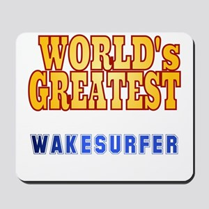 World's Greatest Wakesurfer Mousepad
