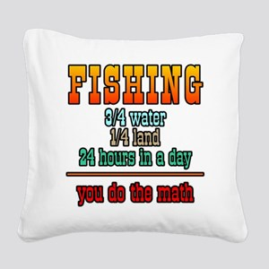 Fishing...You Do The Math Square Canvas Pillow