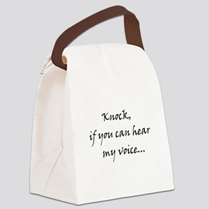 Knock if you can hear my voice Canvas Lunch Bag