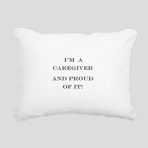 I'm a caregiver and prou Rectangular Canvas Pillow