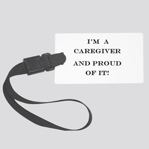 I'm a caregiver and proud of it! Large Luggage Tag