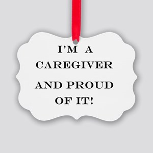I'm a caregiver and proud of it! Picture Ornament