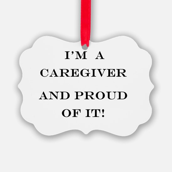 I'm a caregiver and proud of it! Ornament