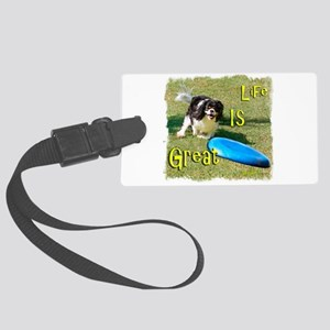 Cavalier LIfe is Great Large Luggage Tag