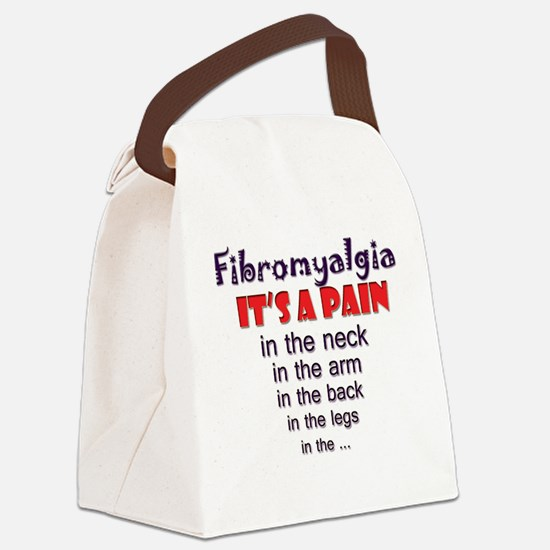 Fibromyalgia Its a Pain Canvas Lunch Bag