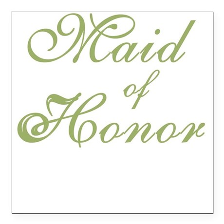 "sheergreenmaidhonor.png Square Car Magnet 3"" x 3"""