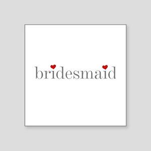 """Gray Text Bridesmaid Square Sticker 3"""" x 3"""""""