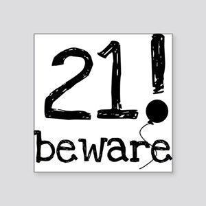 "21bewareblack Square Sticker 3"" x 3"""