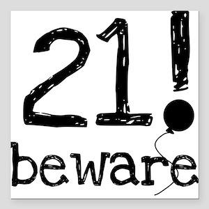 "21bewareblack Square Car Magnet 3"" x 3"""