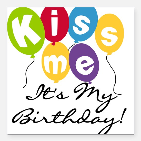 "KISSMEBDAYTEE.png Square Car Magnet 3"" x 3"""