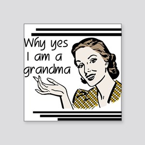 "whyyesgrandma Square Sticker 3"" x 3"""