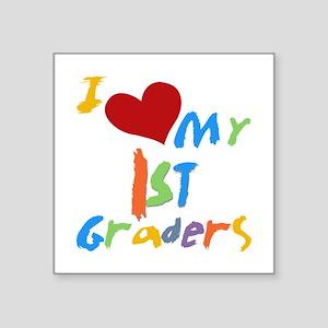 "I Love My 1st Graders Square Sticker 3"" x 3&q"