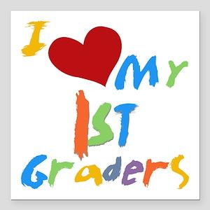 "I Love My 1st Graders Square Car Magnet 3"" x"