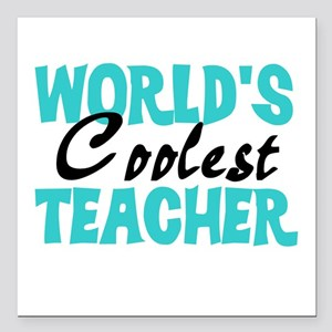 World's Coolest Teacher Square Car Magnet 3""