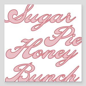 "sugarpiehoneybunch Square Car Magnet 3"" x 3"""