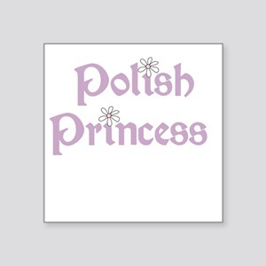 "Polish Princess Square Sticker 3"" x 3"""