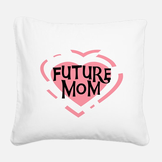CPHEARTFUTUREMOM.png Square Canvas Pillow