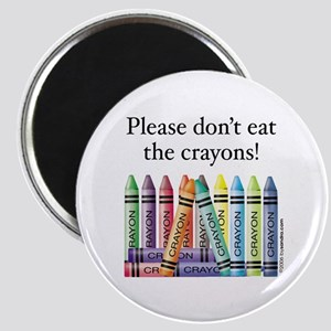 Please don't eat the crayons Magnet