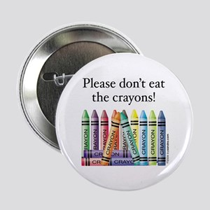 Please don't eat the crayons Button