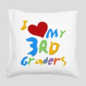 I Love My 3rd Graders Square Canvas Pillow