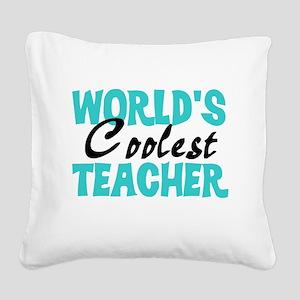 World's Coolest Teacher Square Canvas Pillow