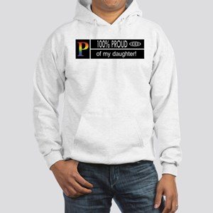 100% Proud. Of my daughter! Hooded Sweatshirt