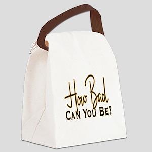 10x10_apparel howbad copy Canvas Lunch Bag
