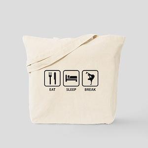 Eat Sleep Break Tote Bag