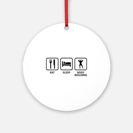 Eat Sleep Bodybuilding Ornament (Round)