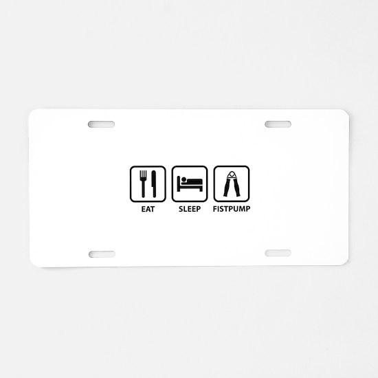 Eat Sleep Fistpump Aluminum License Plate