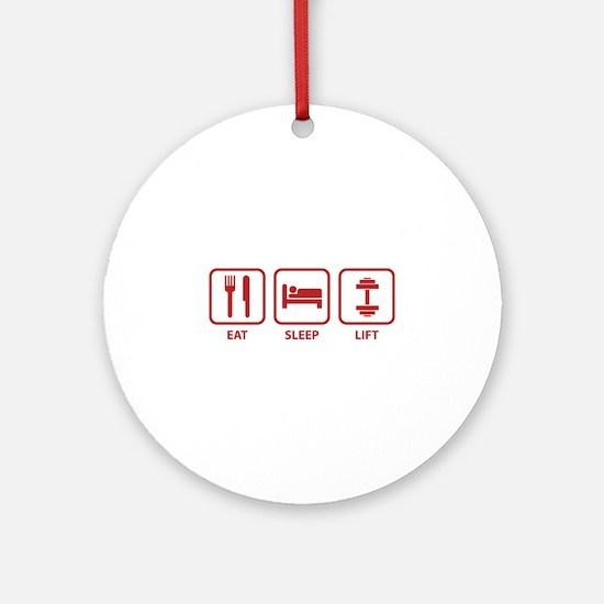 Eat Sleep Lift Ornament (Round)