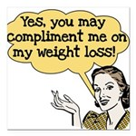 COMPLIMENTWEIGHTLOSS Square Car Magnet 3