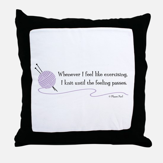"""Whenever I Feel Like Exercising"" Throw Pillow"