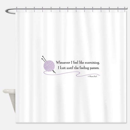 """Whenever I Feel Like Exercising"" Shower Curtain"
