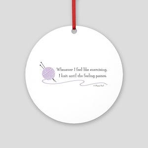 """Whenever I Feel Like Exercising"" Ornament (Round)"