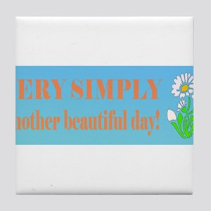 another beautiful day Tile Coaster