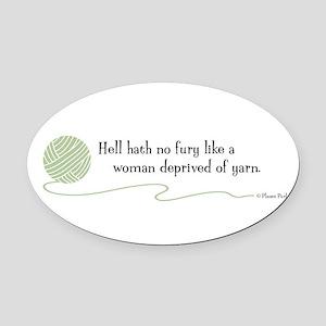 """Hell Hath No Fury"" Oval Car Magnet"