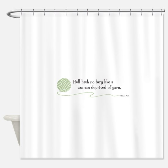 """Hell Hath No Fury"" Shower Curtain"