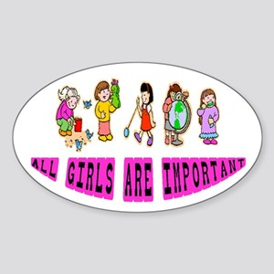 ALL GIRLS ARE IMPORTANT Oval Sticker