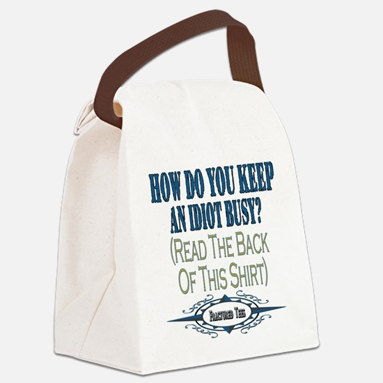 Idiot Busy copy.png Canvas Lunch Bag